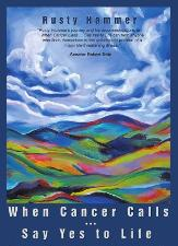 Cover of When Cancer Calls, Say Yes to Life