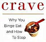 Part of a book, Crave: Why You Binge Eat and How to Stop