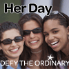 Her Day - Defy the Ordinary