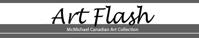 Art Flash - McMichael Canadian Art Collection