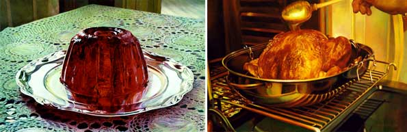 Above left: Mary Pratt (b. 1935), Jello on Silver Platter, 2001, oil  on canvas, 61.0 x 91.4 cm, Collection of Fox Harb'r Golf Resort & Spa; Above right: Mary Pratt (b. 1935),Basting the Turkey, 2003, oil on canvas, 40.6 x 43.2 cm, Collection of Michael and Inna O'Brian, Photography: Ned Pratt, St. John's