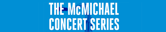 The McMichael Concert Series