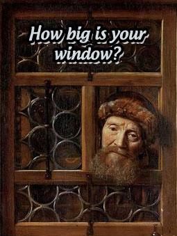 How Big is Your Window