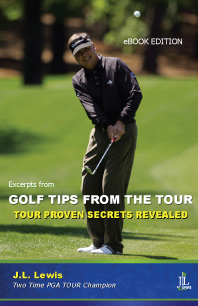 Golf Tips from the Tour: Tour Proven Secrets Revealed