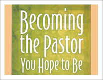 Pastor You Hope to Be