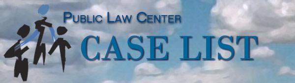 Public Law Center Case List