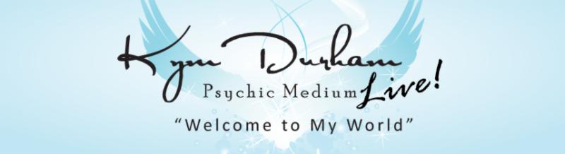 Kym Durham Psychic Medium Live