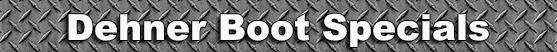 Dehner Boots Special