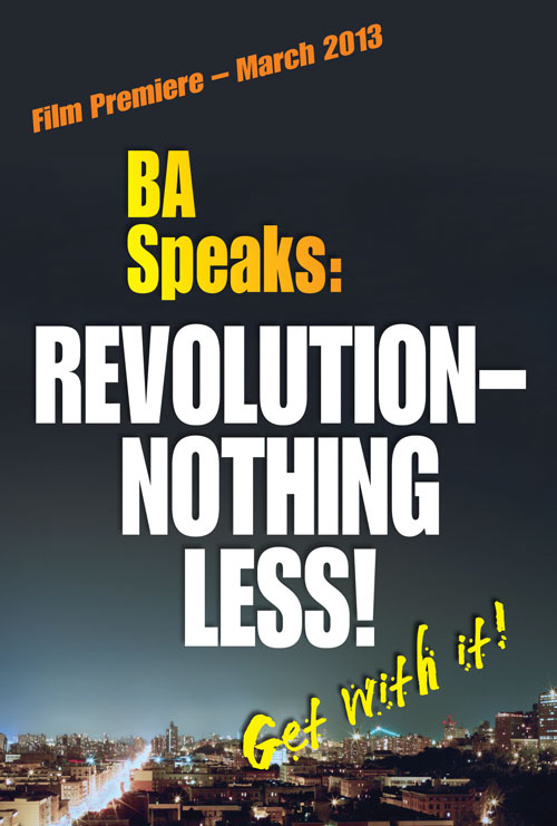 BA Speaks: Revolution--Nothing Less!