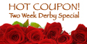 hot coupon derby special with roses