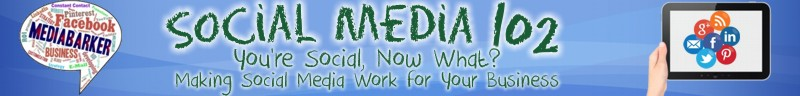 Social Media 102- You're Social, Now What. Making Social Media Work for Your Business