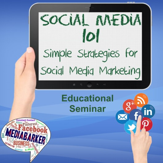 Social Media 101- Simple Strategies for Social Media Marketing Educational Seminar