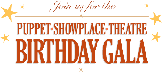 Join us for the Puppet Showplace Theatre Birthday Gala