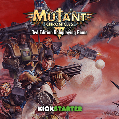 Mutant Chronicles Kickstarter!!!