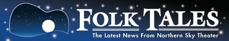 FolkTales Newsletter for Northern Sky Theater