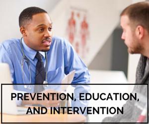 Prevention, Education, Intervention