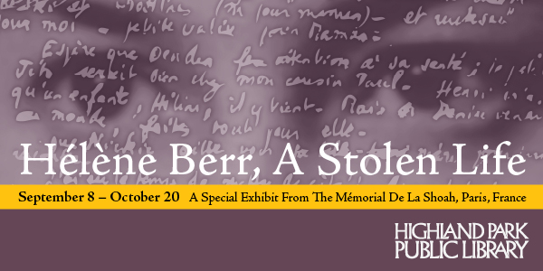 Hélène Berr, A Stolen Life, September 8 - October 20, A Special Exhibit from the Mémorial De La Shoah, Paris, France