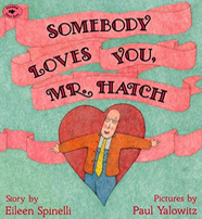 Somebody Loves you Mr Hatch