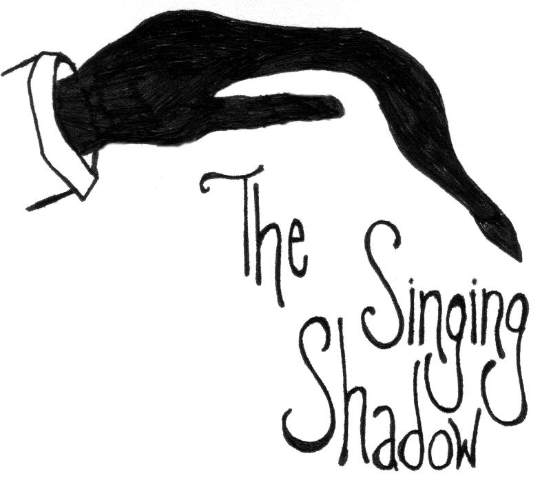 the Singing Shadow