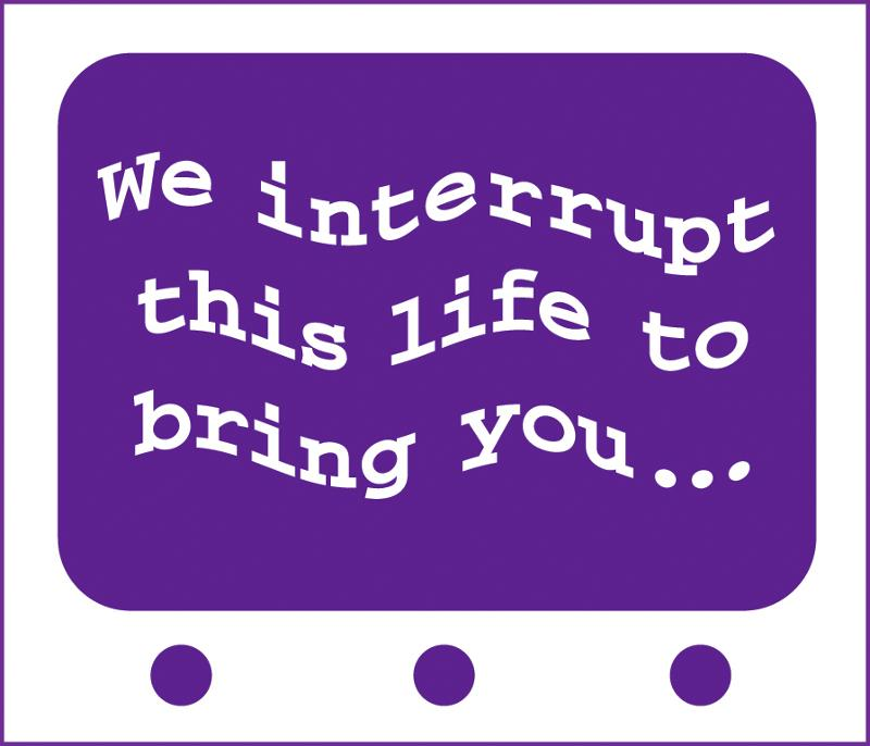 We interrupt this life.. Presentation Logo