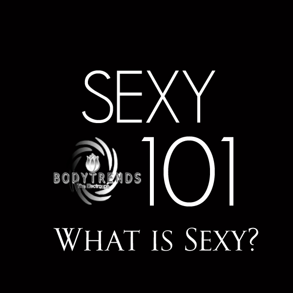 SEXY  101 at BodyTrends