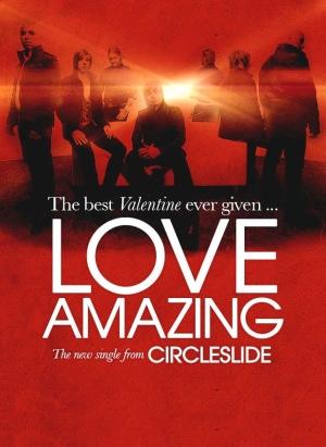 Circleslide Valentine - Amazing Love
