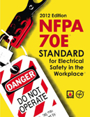 NFPA 70E 2012 Electrical Safety in the Workplace