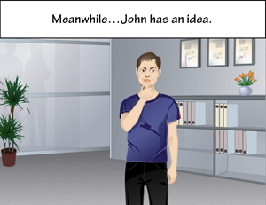 John has an idea.