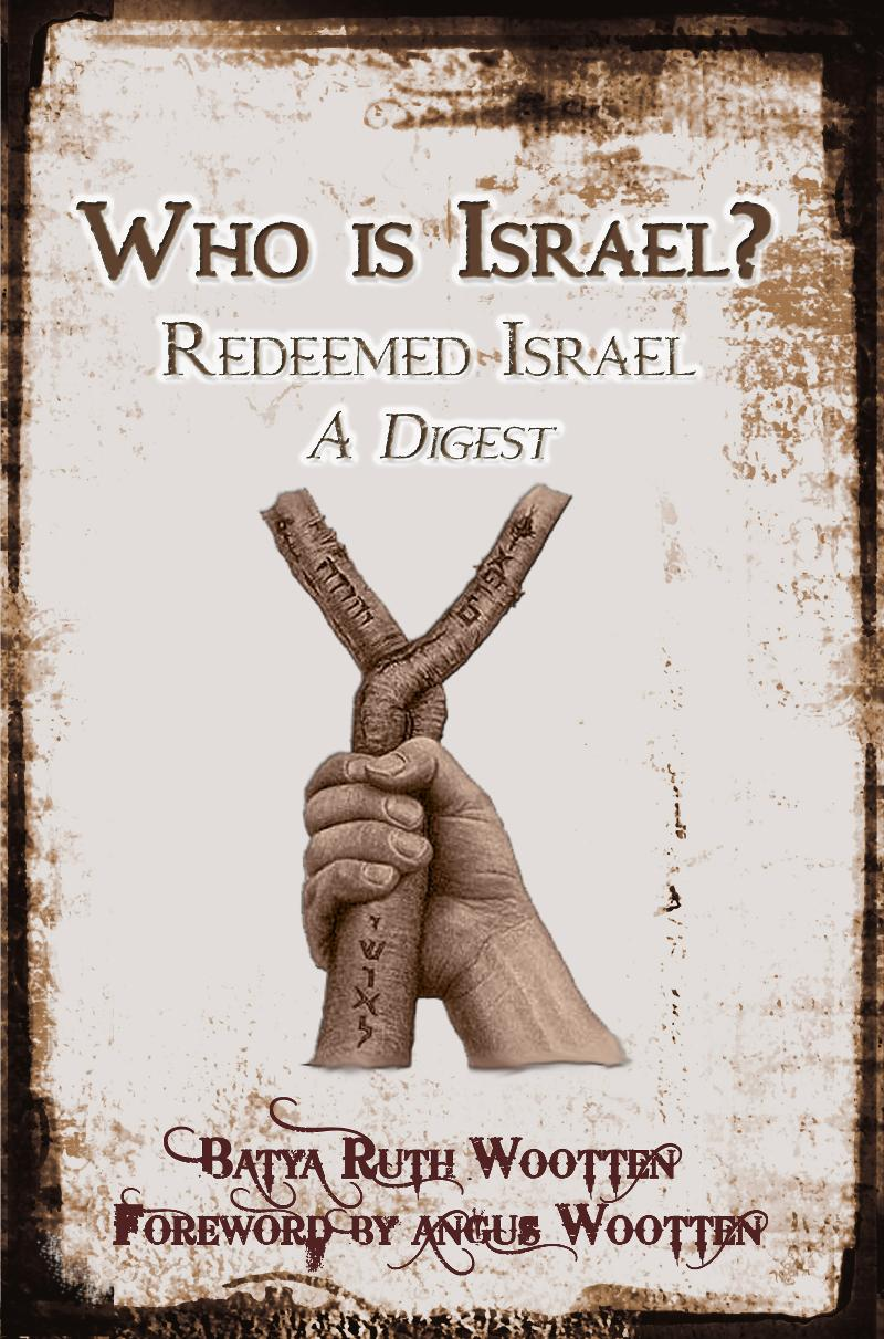Who Is Israel? Redeemed Israel - A Digest