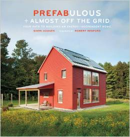 Prefabulous + Almost Off the Grid by Sheri Koones