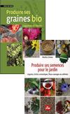 'Produire ses graines bio. Légumes, fleurs et aromatiques' de Christian Boué et 'Produire ses semences pour le jardin' de Marlies Ortner