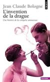 'L'invention de la drague' de Jean-Claude Bologne