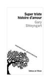 'Super triste histoire d'amour' de Gary Shteyngart