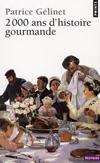 '2000 ans d'histoire gourmande' de Patrice Gélinet