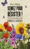 'Semez pour résister, l'art et la pratique des bombes à graines' de Josie Jeffery
