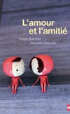 'L'amour et l'amitié' de Oscar Brenifier et Jacques Després