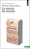 'La Misère du monde' sous la direction de Pierre Bourdieu