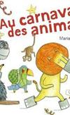 'Au carnaval des animaux' de Marianne Dubuc