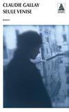 'Seule Venise' de Claudie Gallay