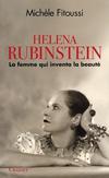 'Héléna Rubinstein ; la femme qui inventa la beauté' de Michèle Fitoussi