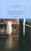 'Quand j'étais Jane Eyre' de Sheila Kohler