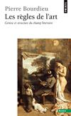 'Les règles de l'art. Genèse et structure du champ littéraire ' de Pierre Bourdieu