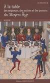 'A la table des seigneurs, des moines et des paysans du Moyen-Age' de Eric Birlouez