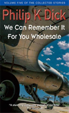 'We Can Remember It For You Wholesale' by Philip K. Dick