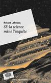 'SF: La science mène l'enquête' de Roland Lehoucq