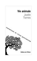 'Vie animale' de Justin Torres