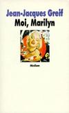 'Moi, Marilyn' de Jean-Jacques Greif