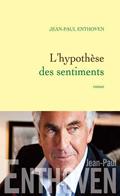 'L'hypothèse des sentiments' de Jean-Paul Enthoven