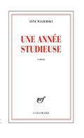 'Une année studieuse' de Anne Wiazemsky