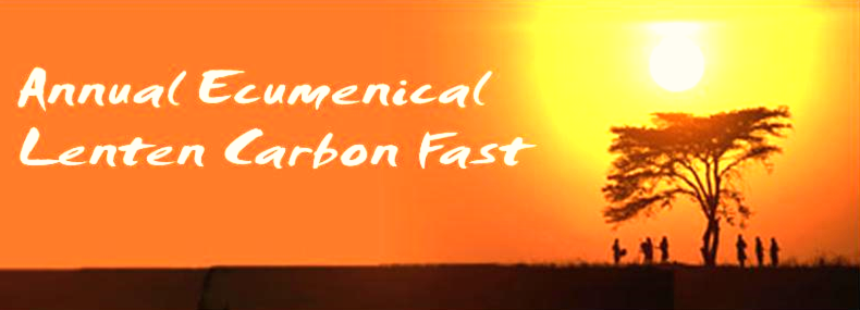 Annual Ecumenical Lenten Carbon Fast